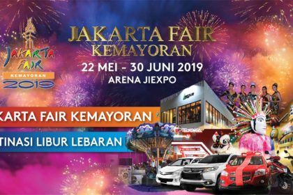 JAKARTA FAIR KEMAYORAN 2019